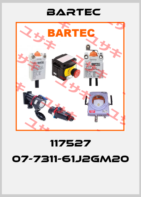 Bartec-117527 07-7311-61J2GM20  price