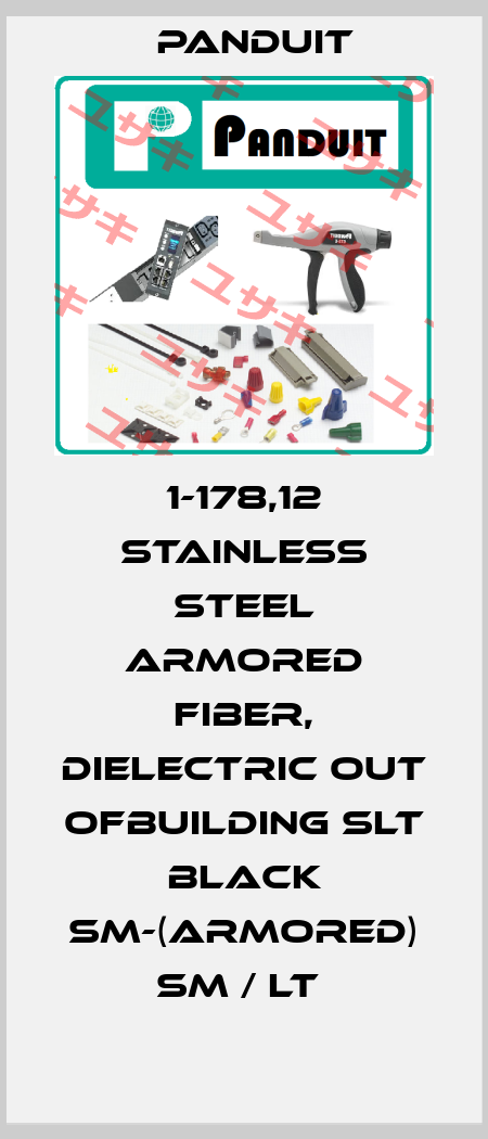Panduit-1-178,12 STAINLESS STEEL ARMORED FIBER, DIELECTRIC OUT OFBUILDING SLT BLACK SM-(ARMORED) SM / LT  price