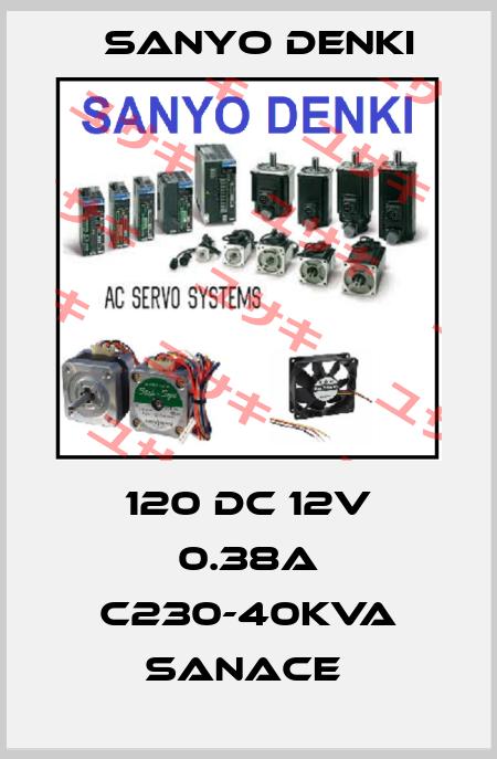 Sanyo Denki-120 DC 12V 0.38A C230-40KVA SANACE  price
