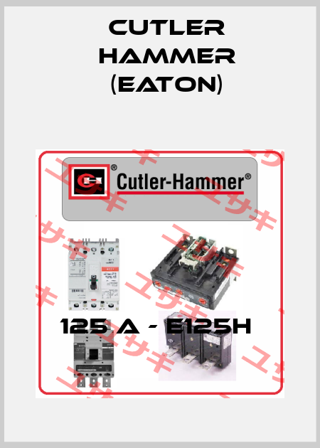 Cutler Hammer (Eaton)-125 A - E125H  price